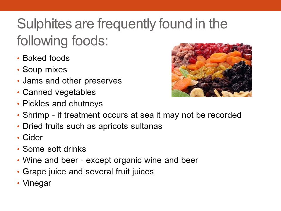 Sulphites are frequently found in the following foods: