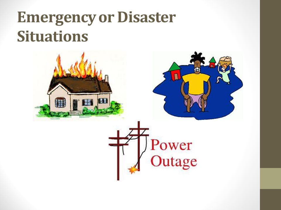 Emergency or Disaster Situations
