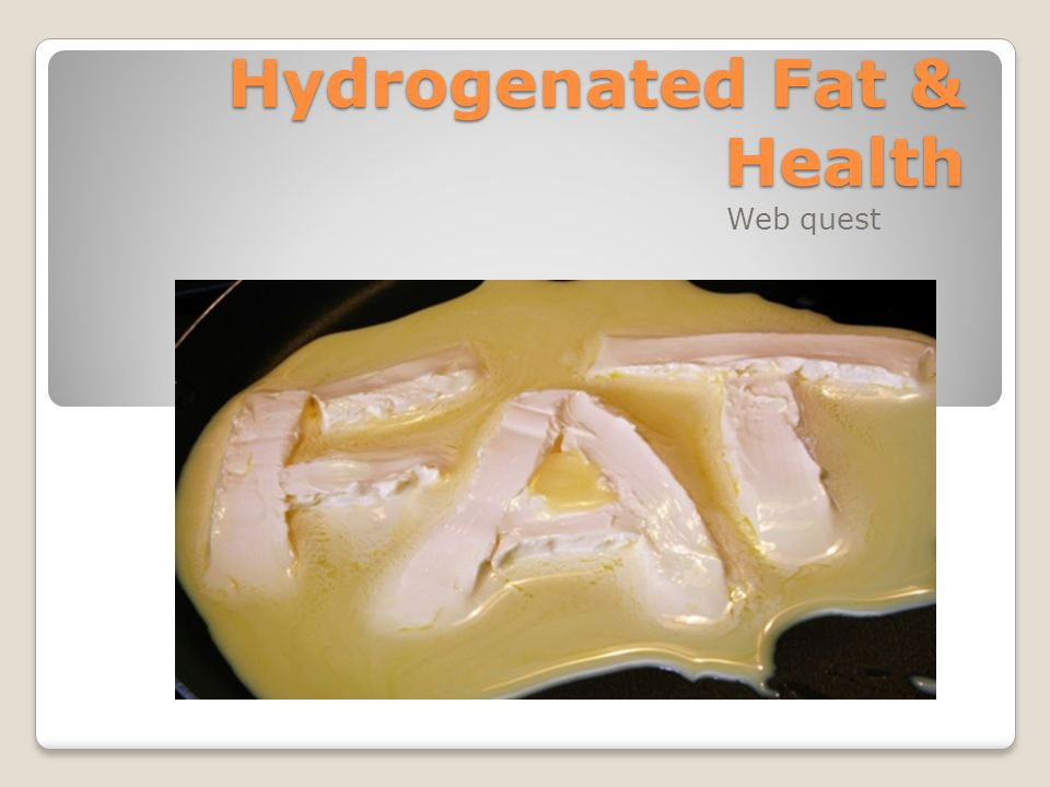 Hydrogenated Fat & Health