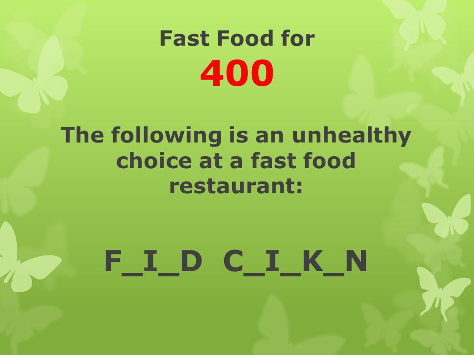 The following is an unhealthy choice at a fast food restaurant: