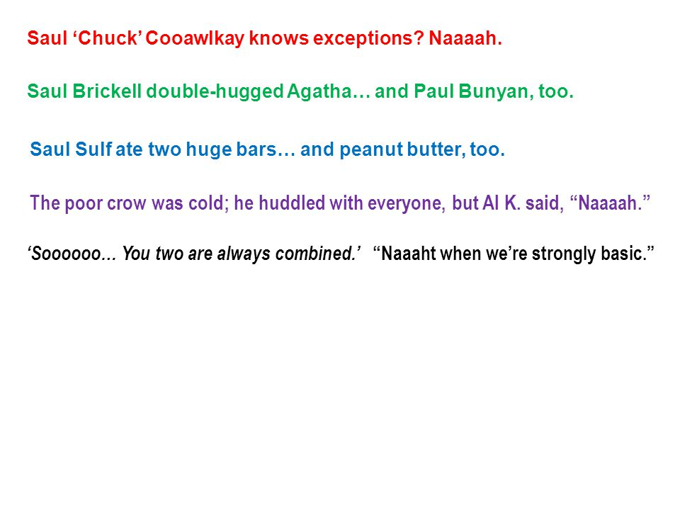 Saul 'Chuck' Cooawlkay knows exceptions Naaaah.