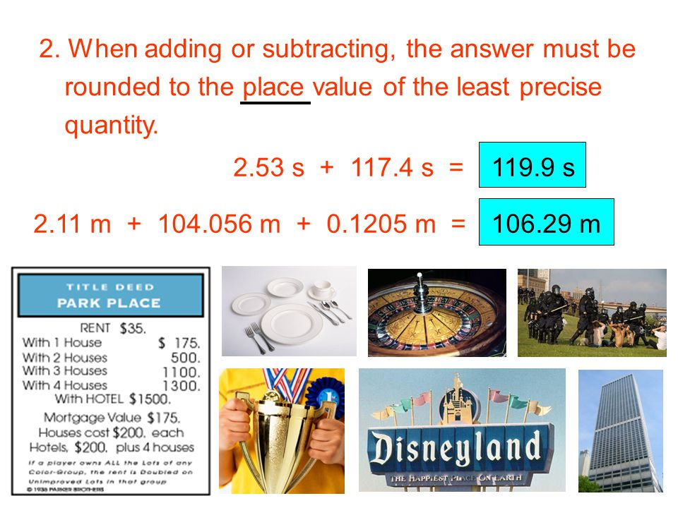 2. When adding or subtracting, the answer must be