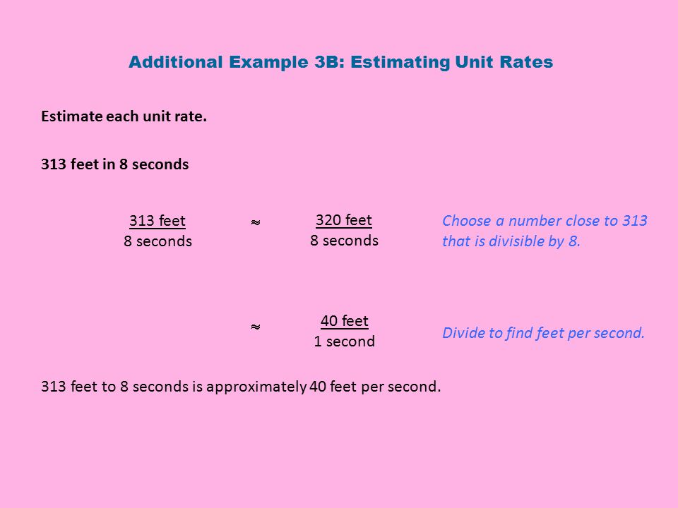 Additional Example 3B: Estimating Unit Rates
