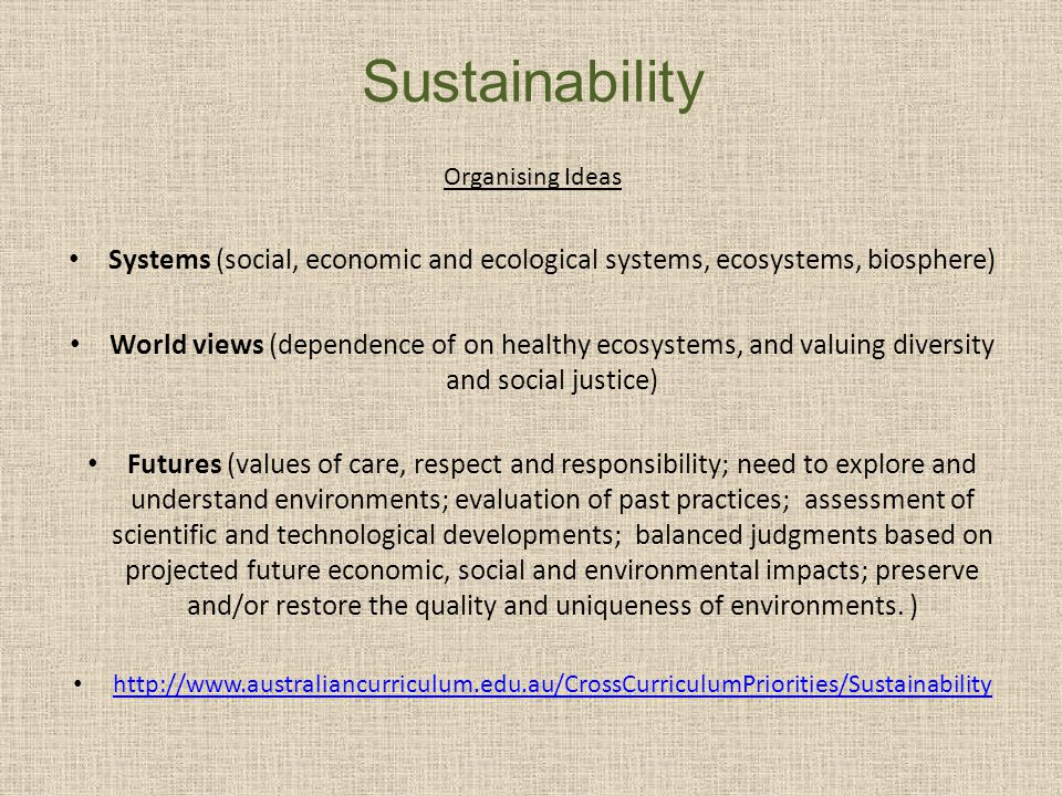 Sustainability Organising Ideas. Systems (social, economic and ecological systems, ecosystems, biosphere)