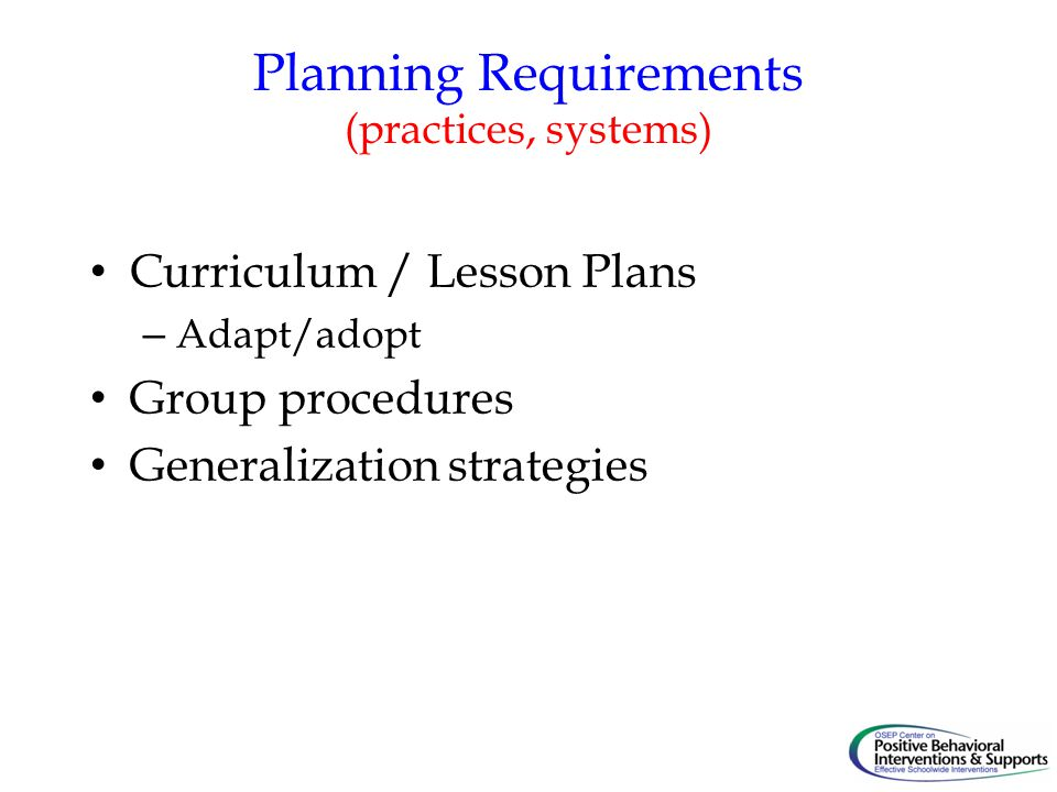 Planning Requirements (practices, systems)