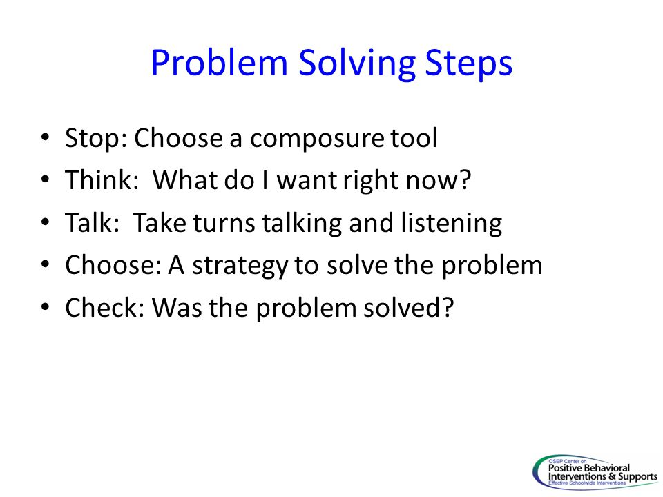 Problem Solving Steps Stop: Choose a composure tool