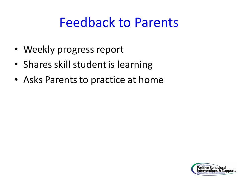 Feedback to Parents Weekly progress report
