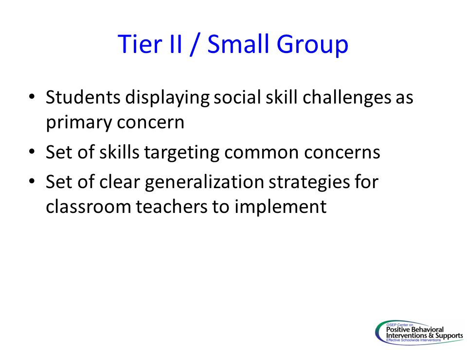 Tier II / Small Group Students displaying social skill challenges as primary concern. Set of skills targeting common concerns.