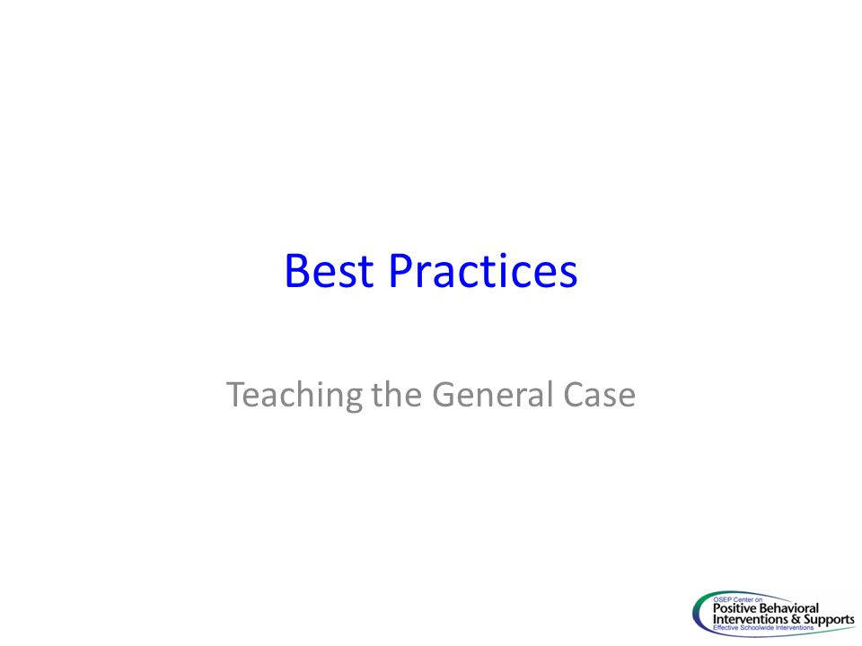 Teaching the General Case