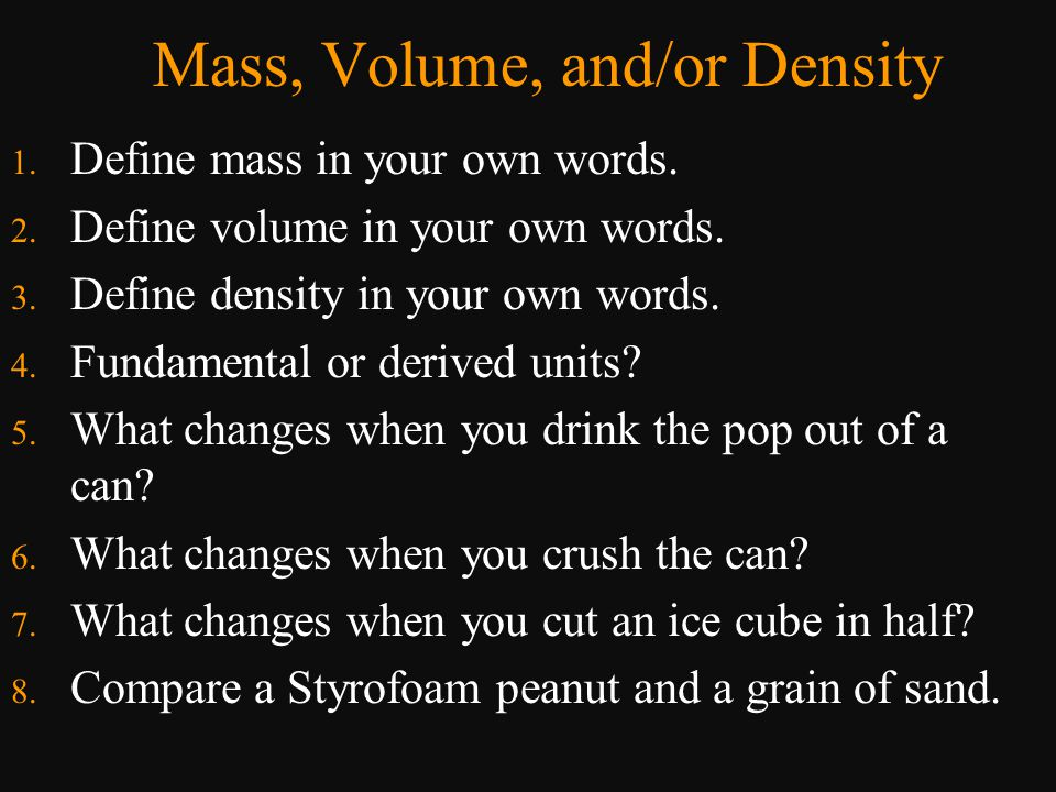 Mass, Volume, and/or Density