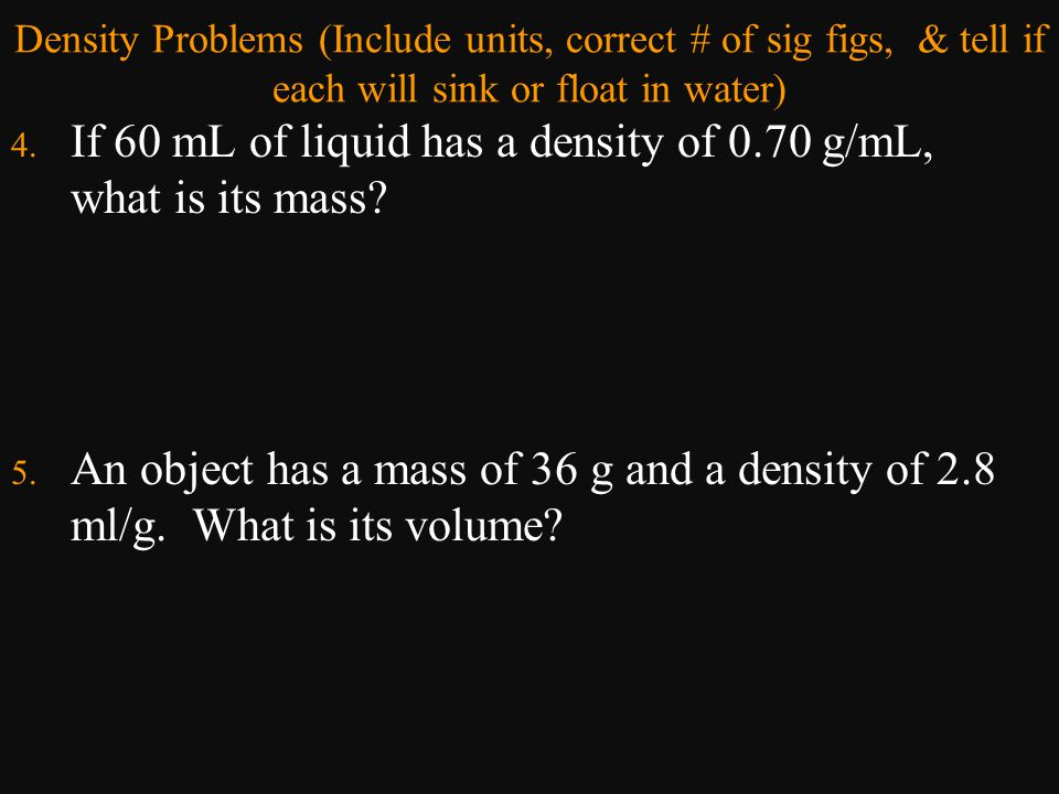 If 60 mL of liquid has a density of 0.70 g/mL, what is its mass