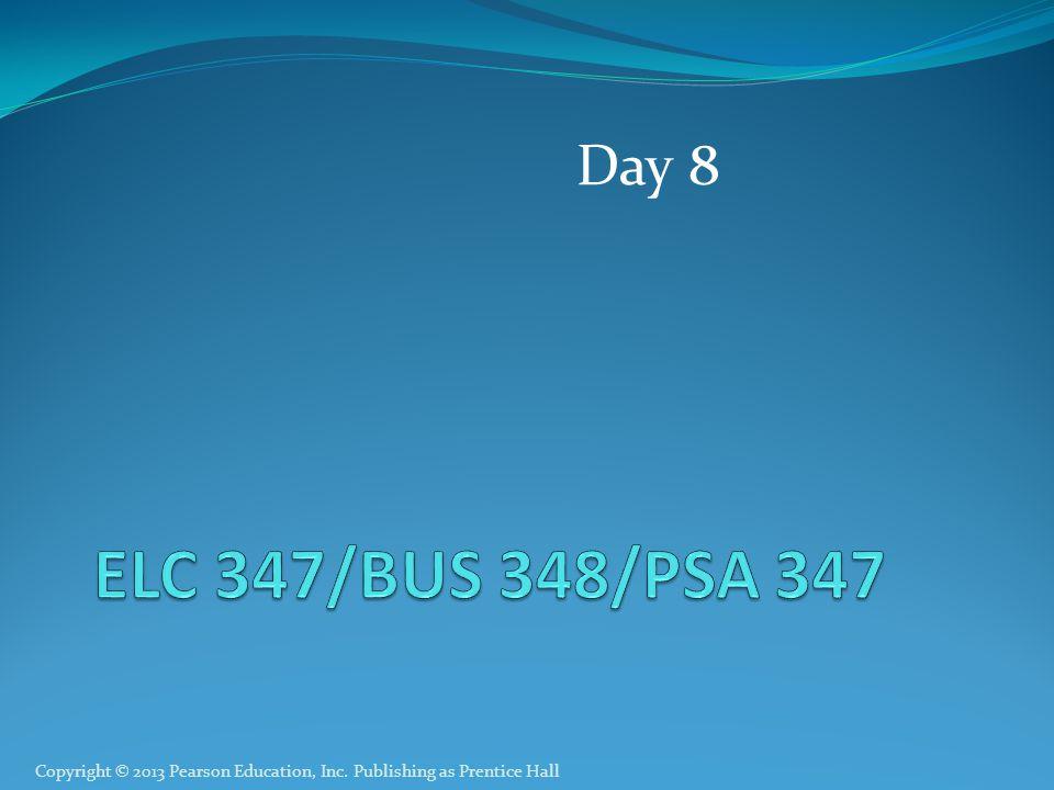 Day 8 ELC 347/BUS 348/PSA 347