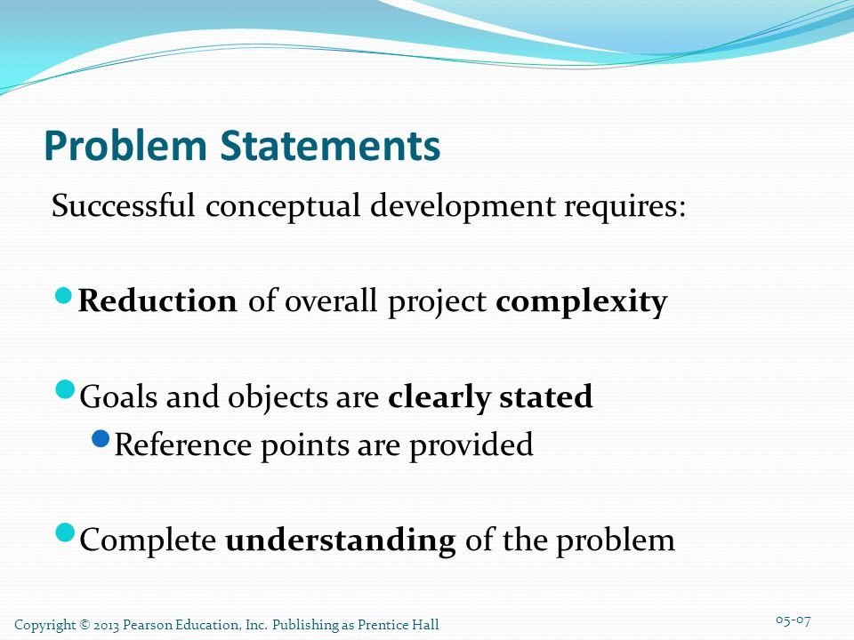 Problem Statements Successful conceptual development requires: