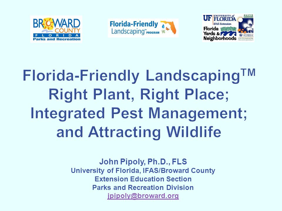 Florida-Friendly LandscapingTM Right Plant, Right Place; Integrated Pest Management; and Attracting Wildlife