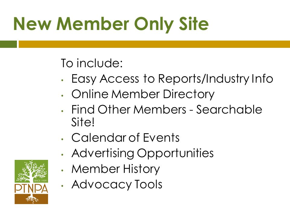New Member Only Site To include: Easy Access to Reports/Industry Info