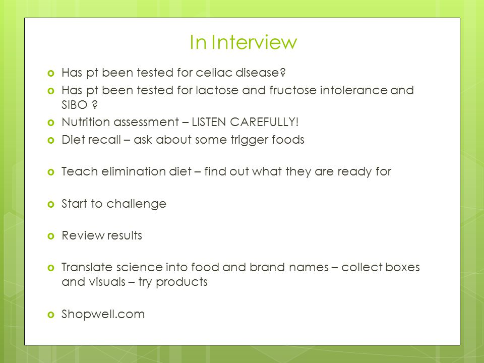 In Interview Has pt been tested for celiac disease