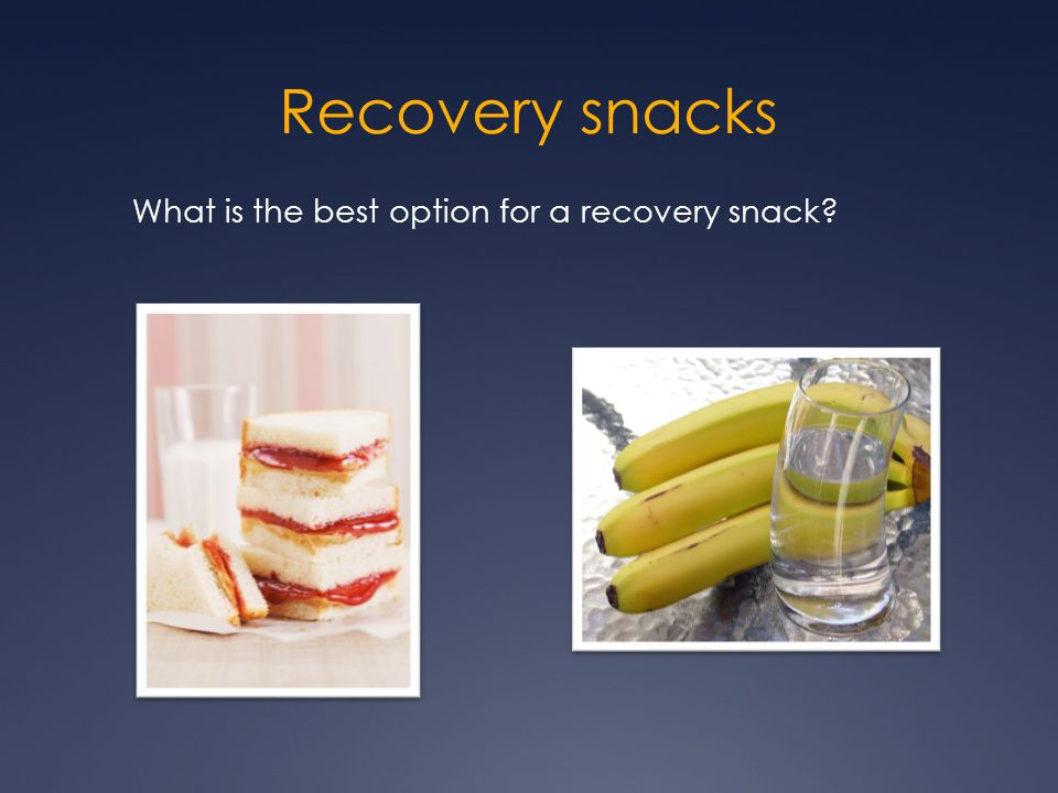 What is the best option for a recovery snack