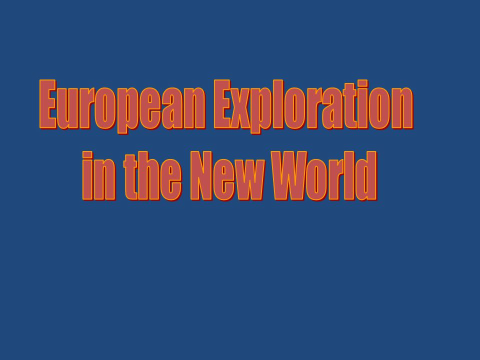 European Exploration in the New World