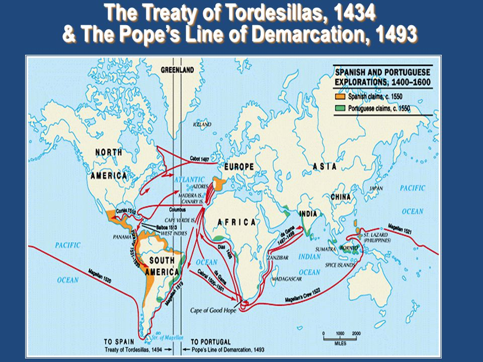 The Treaty of Tordesillas, 1434 & The Pope's Line of Demarcation, 1493