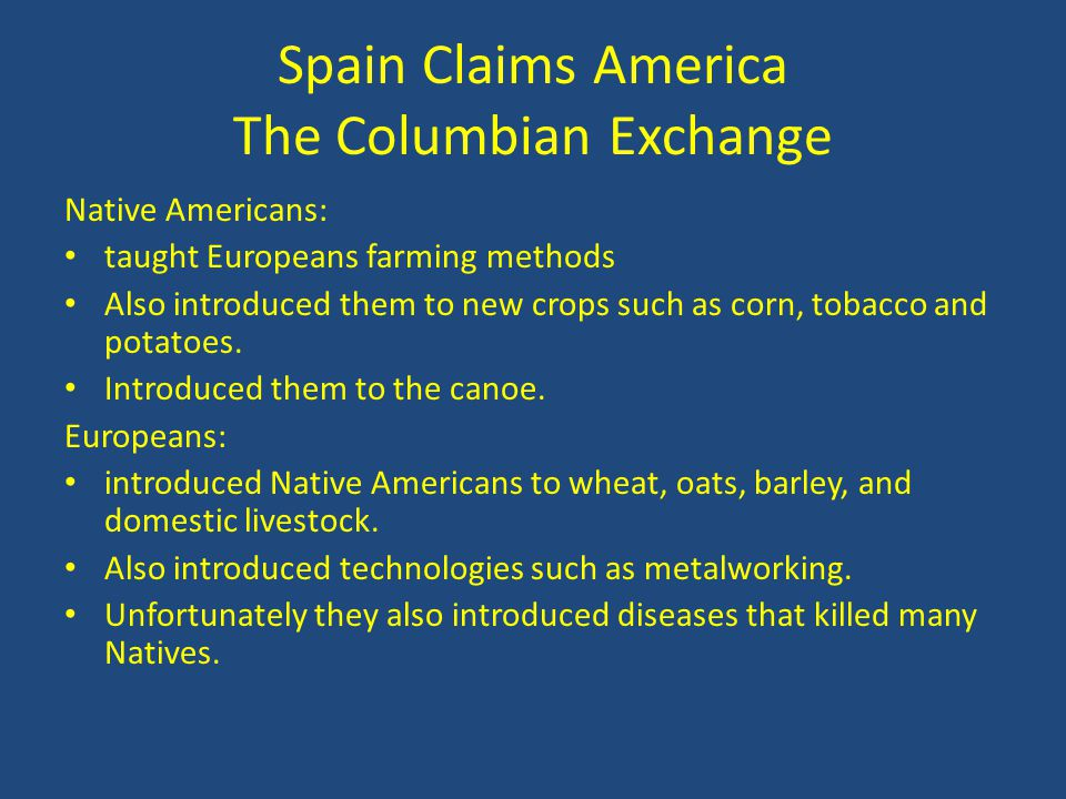 Spain Claims America The Columbian Exchange