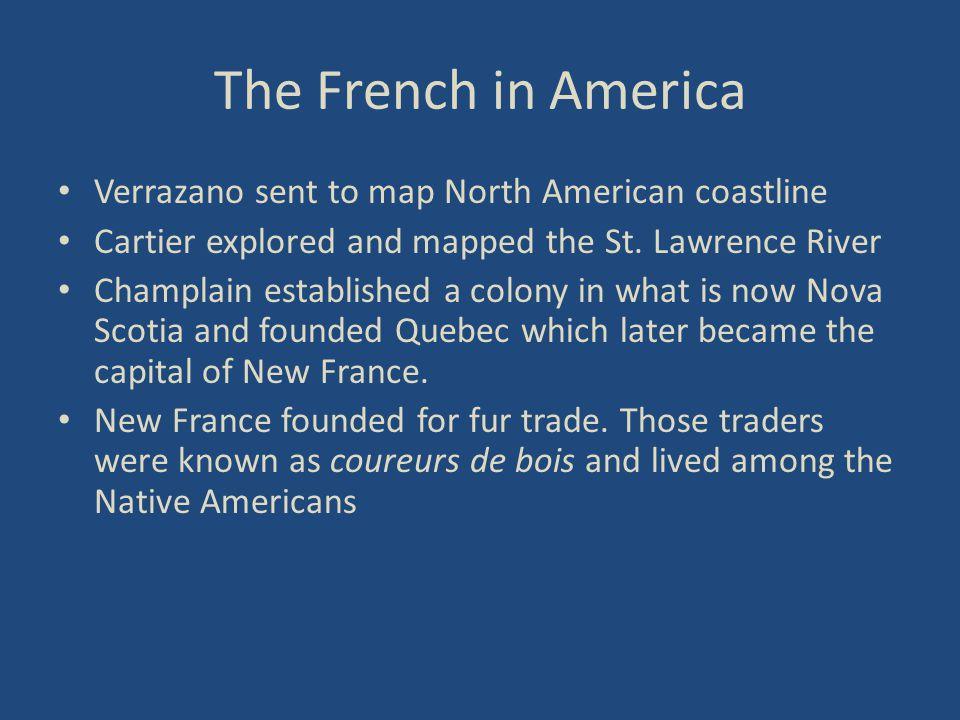 The French in America Verrazano sent to map North American coastline