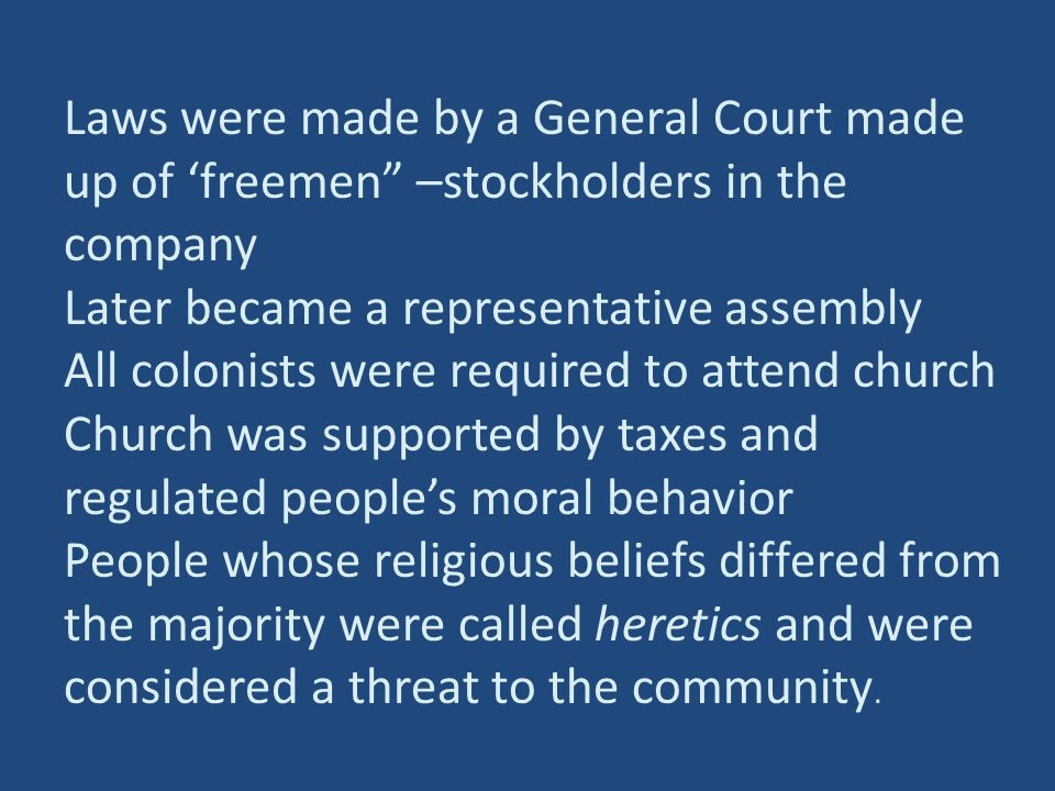 Laws were made by a General Court made up of 'freemen –stockholders in the company