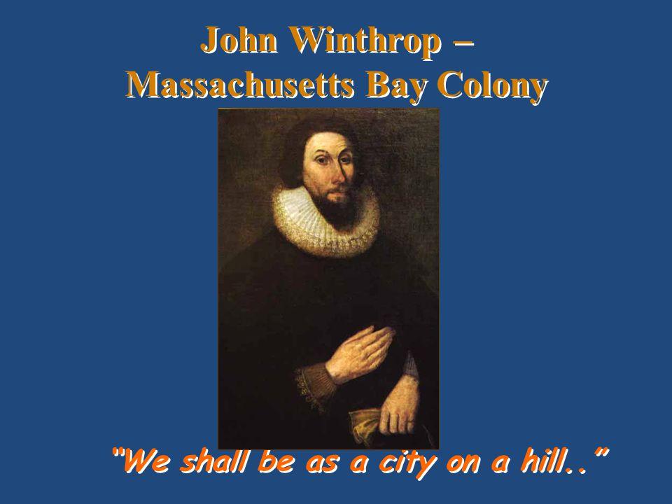 John Winthrop – Massachusetts Bay Colony
