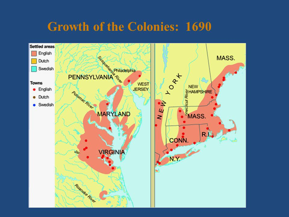 Growth of the Colonies: 1690