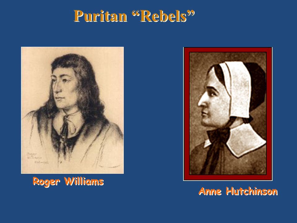 Puritan Rebels Roger Williams Anne Hutchinson