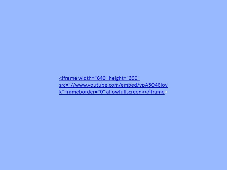 <iframe width= 640 height= 390 src= //www. youtube