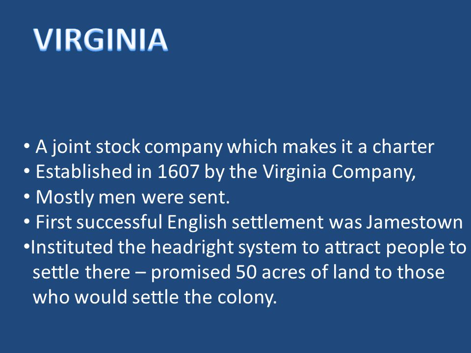 VIRGINIA A joint stock company which makes it a charter
