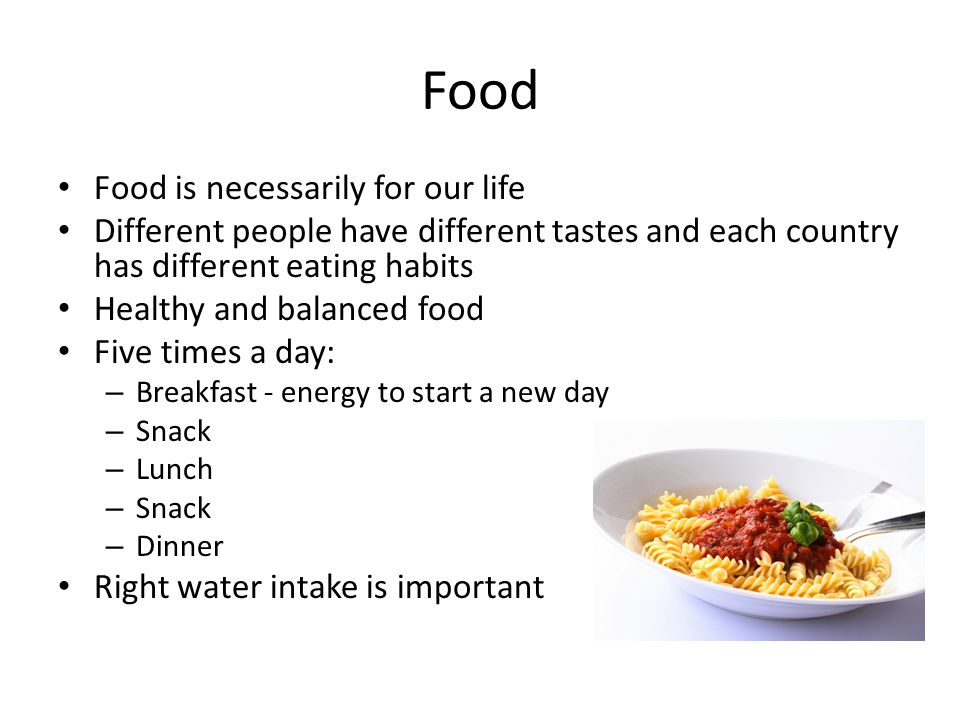 Food Food is necessarily for our life