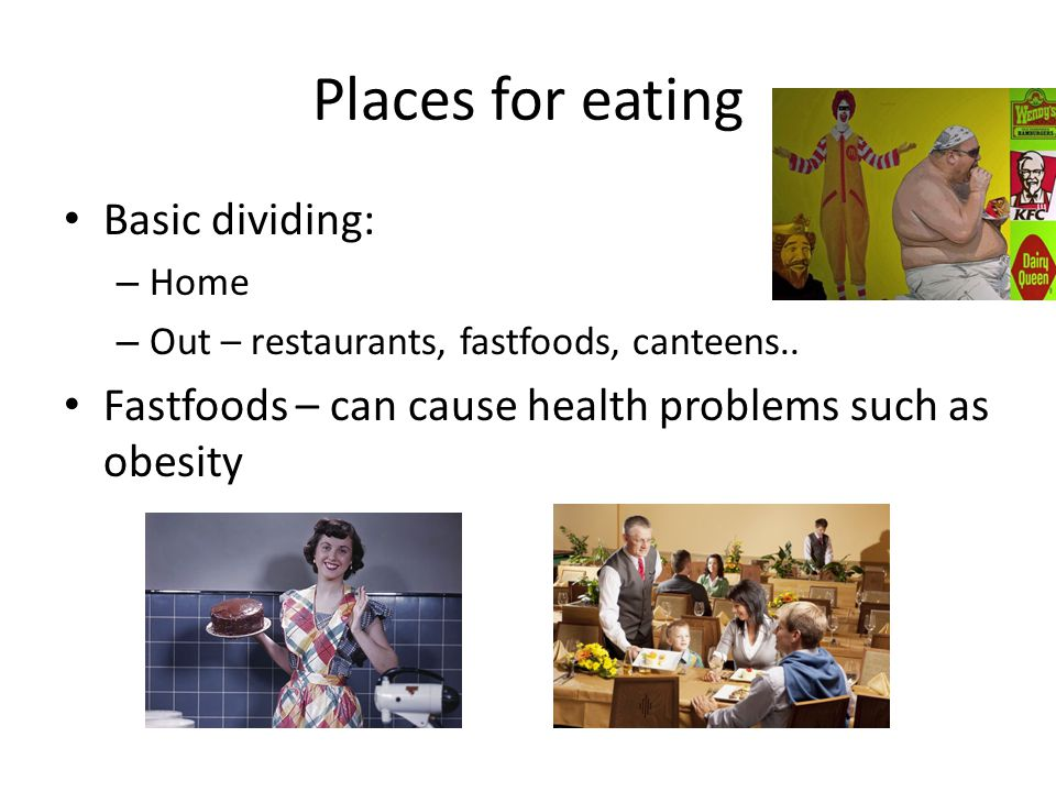 Places for eating Basic dividing: