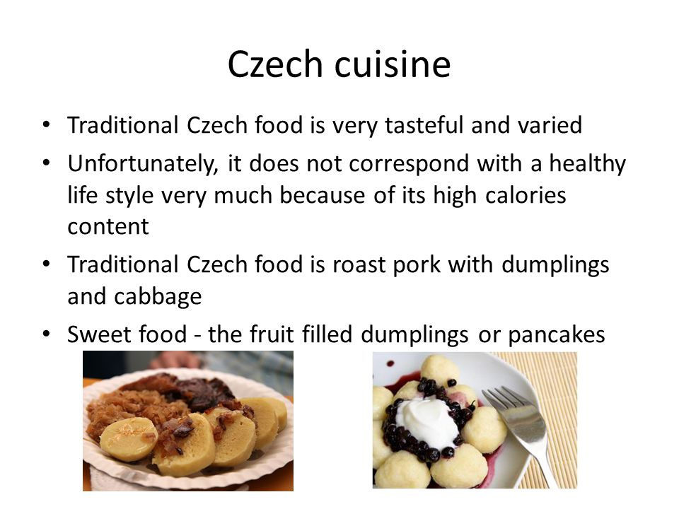Czech cuisine Traditional Czech food is very tasteful and varied