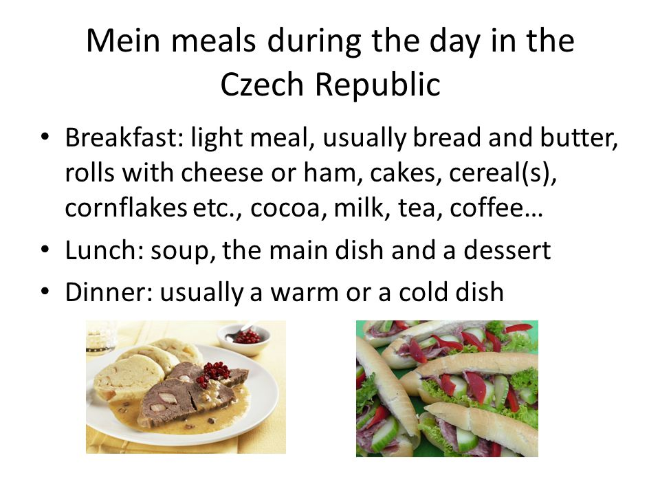 Mein meals during the day in the Czech Republic