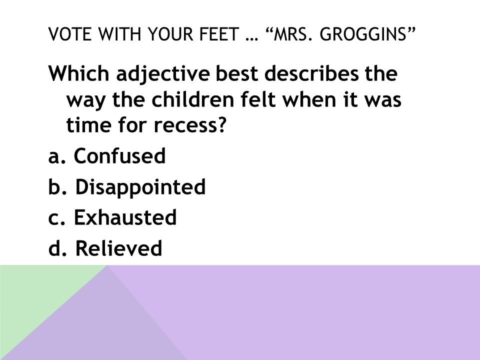 Vote With Your Feet … Mrs. Groggins
