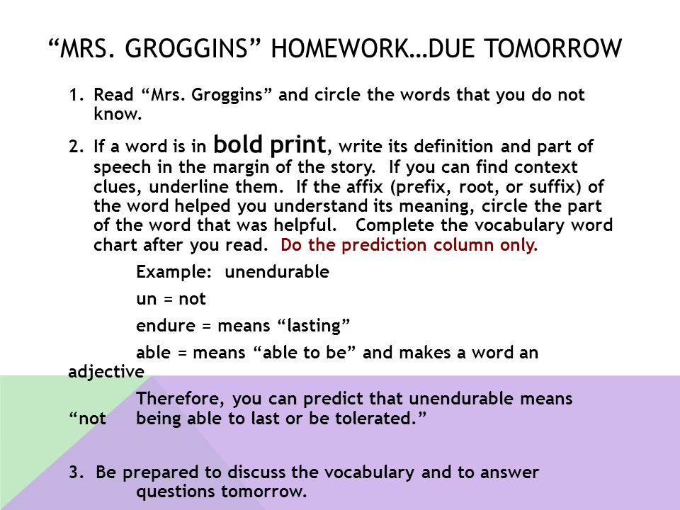 Mrs. Groggins homework…due tomorrow