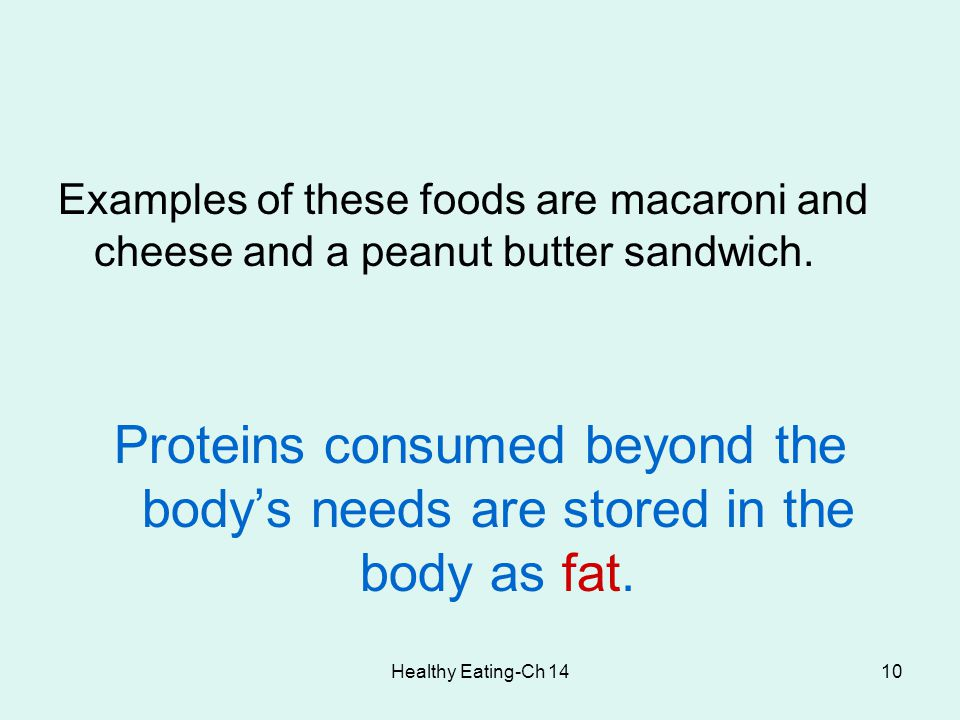 Examples of these foods are macaroni and cheese and a peanut butter sandwich.