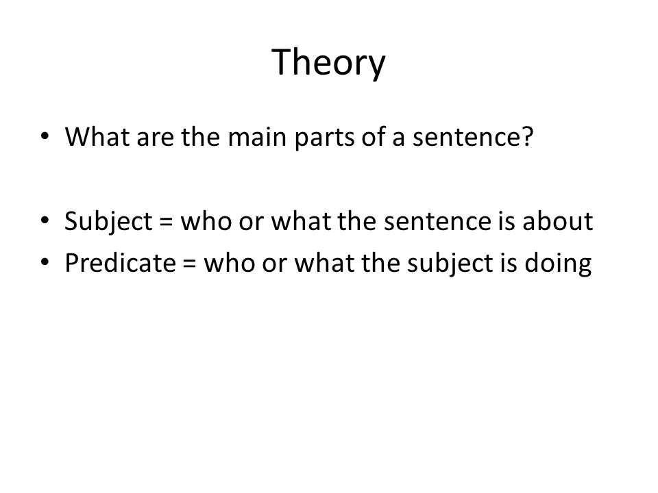 Theory What are the main parts of a sentence