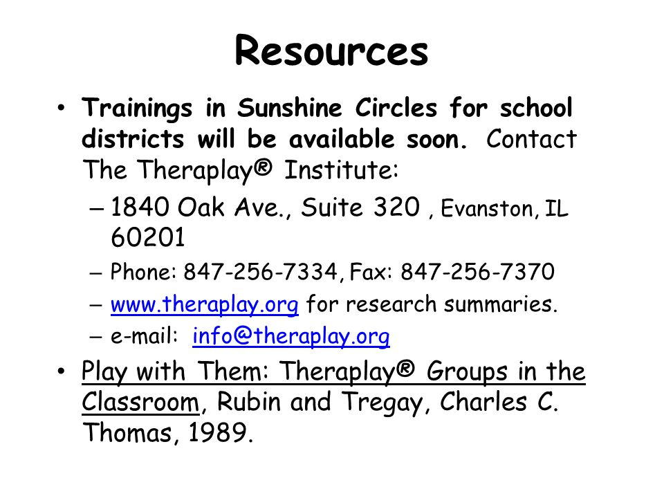 Resources Trainings in Sunshine Circles for school districts will be available soon. Contact The Theraplay® Institute:
