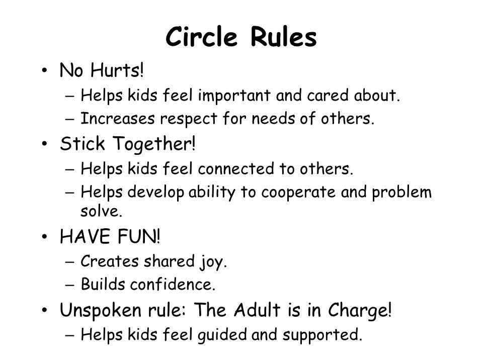 Circle Rules No Hurts! Stick Together! HAVE FUN!