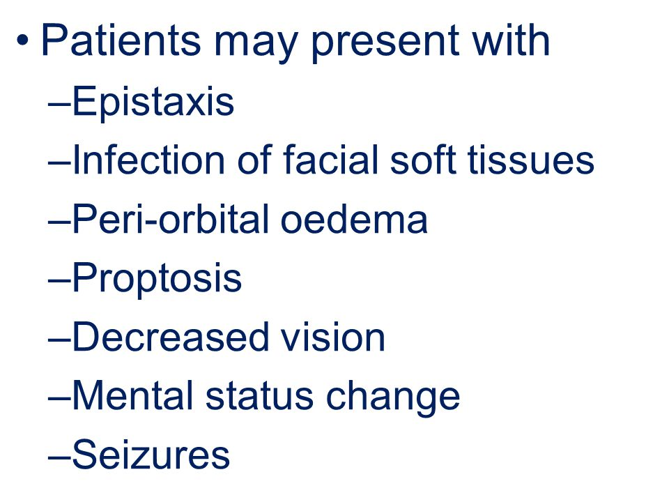 Patients may present with