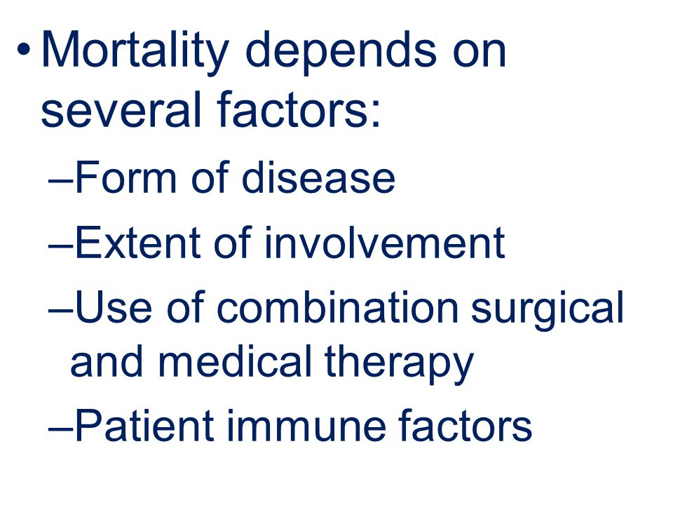 Mortality depends on several factors: