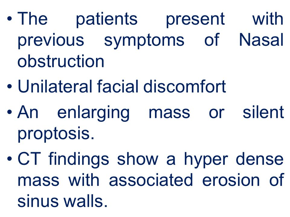 The patients present with previous symptoms of Nasal obstruction