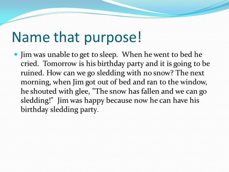 Name that purpose!