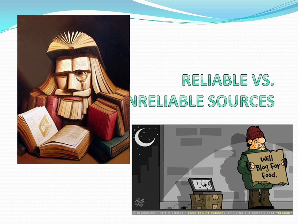 Reliable vs. Unreliable Sources