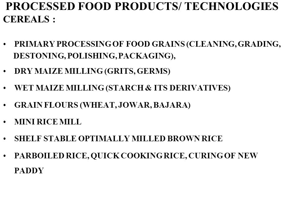 PROCESSED FOOD PRODUCTS/ TECHNOLOGIES CEREALS :