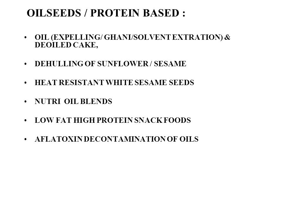 OILSEEDS / PROTEIN BASED :
