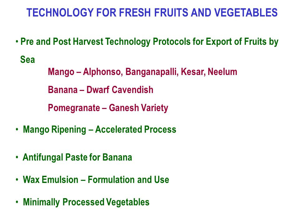TECHNOLOGY FOR FRESH FRUITS AND VEGETABLES