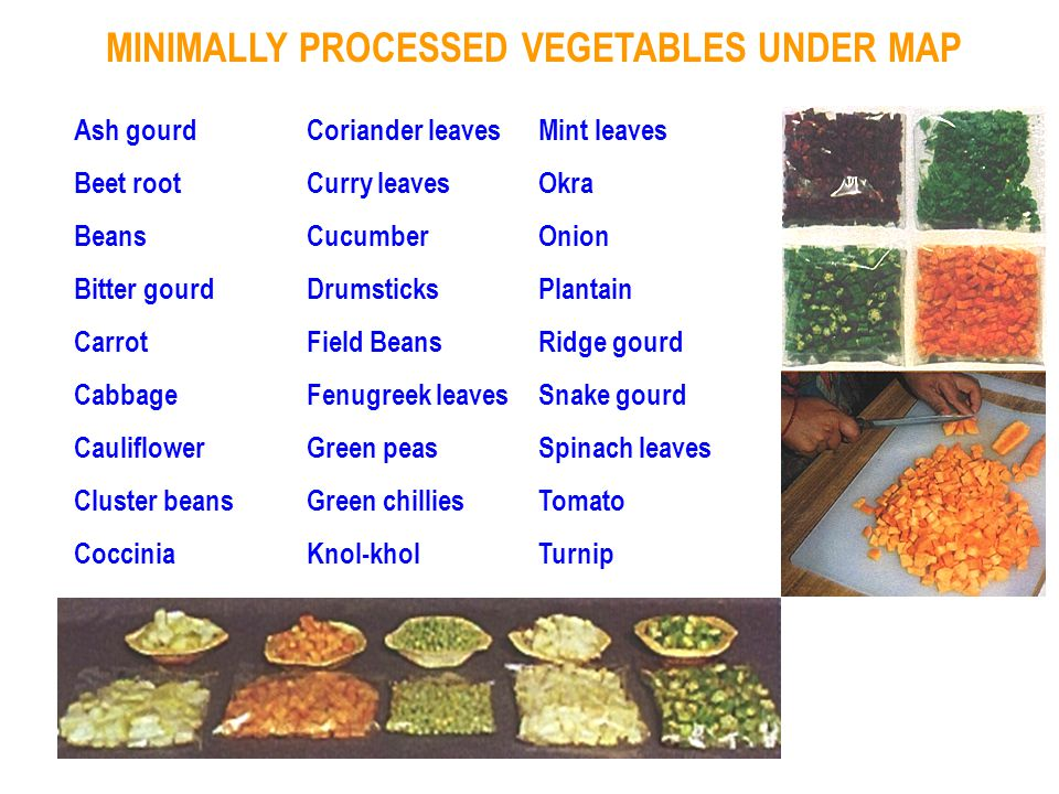 minimally processed fruits and vegetables Shelf life of minimally processed fruits and vegetables (o'connor and shaw, 1998) heat processed foods are generally.